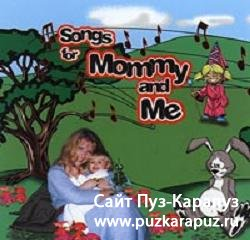 Songs for Mommy and Me.Time Childrens Favorites. Vol. 1