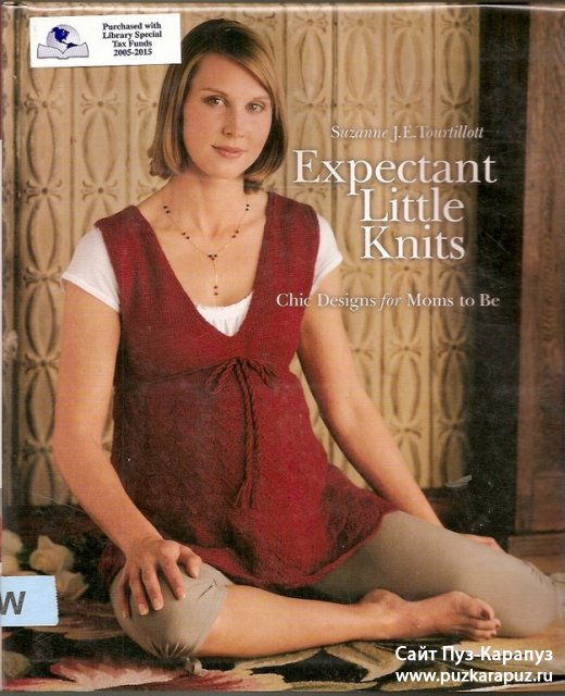 Expectant Little Knits. Chic Designs for Moms to Be – Вязание для беременных