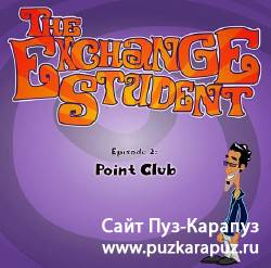 The Exchange Student Episode 2: Point Club (PC|Eng)