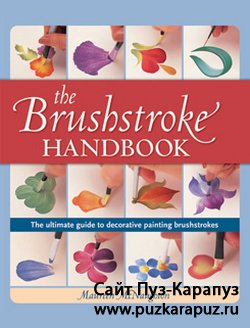 The Brushstroke Handbook. The Ultimate Guide To Decorative Painting Brushstrokes