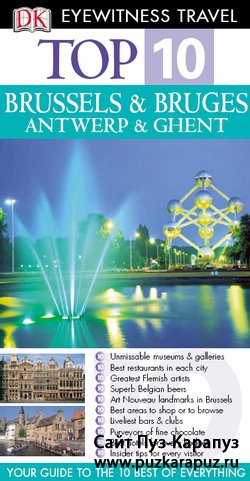 Eyewitness Travel Top 10. Brussels & Bruges, Antwerp & Ghent