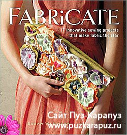 Fabricate - 17 innovative sewing projects that make fabric the star