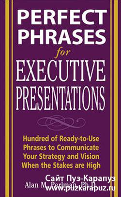 Alan M. Perlman. Perfect Phrases for Executive Presentations
