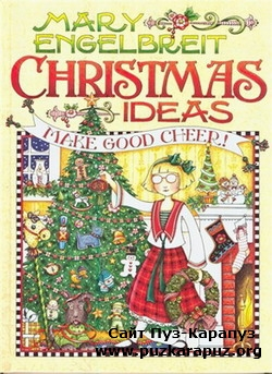 Engelbreit Mary - Christmas Ideas: Make Good Cheer!