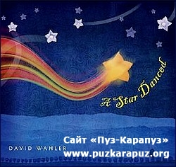 David Wahler - A Star Danced (2010)