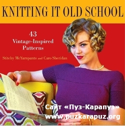 Knitting It Old School: 43 Vintage Inspired Designs