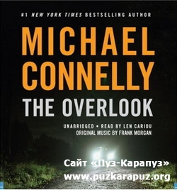 Michael Connelly. The Overlook/ ��������� �������� (����������)