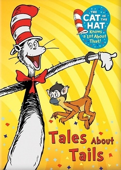 Кот в шляпе много знает об этом - Сказки о Хвостах / The Cat in The Hat Knows a Lot About That - Tales About Tails (2011) DVD5+DVDRip
