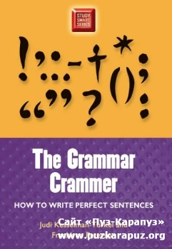 The Grammar Crammer: How To Write Perfect Sentences. Judi Kesselman-Turkel, Franklynn Peterson
