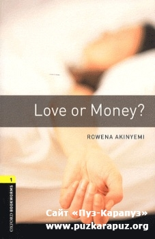 Oxford Bookworms Library: Love Or Money?
