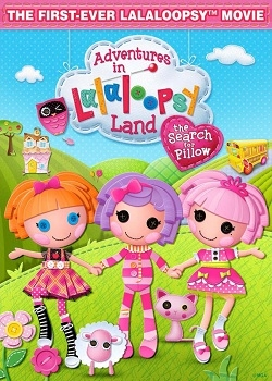 ����������� � ��������� �����: ������ ������� / Adventures in Lalaloopsy Land: Search for Pillow (2012) DVDRip+DVD5