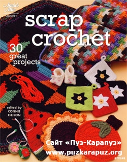 Connie Ellison.Scrap Crochet: 30 Great Projects