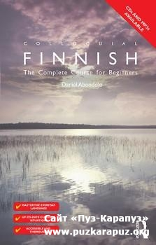 Colloquial Finnish. The Complete Course For Beginners (с аудиокурсом)
