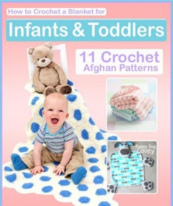 Jeanette Benoit - How to Crochet a Blanket for Infants Toddlers. 11 Crochet Afghan Patterns