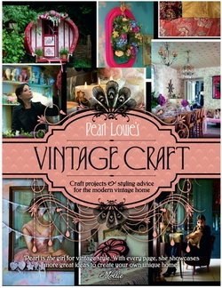 Vintage Craft: 50 Craft Projects and Home Styling Advice
