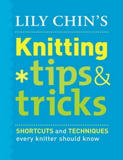 Knitting Tips & Tricks: Shortcuts and Techniques Every Knitter Should Know
