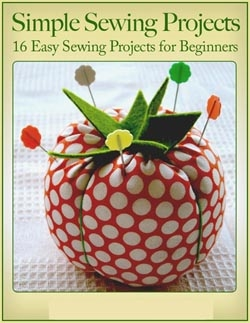 Simple Sewing Projects 16 Easy Sewing Projects for Beginners