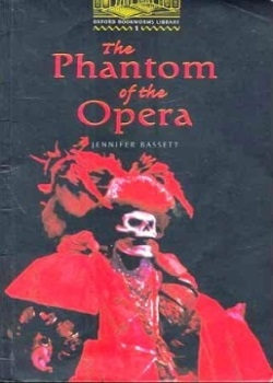 Oxford Bookworms Library: The Phantom of the Opera
