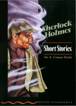 Oxford Bookworms Library: Sherlock Holmes: Short Stories