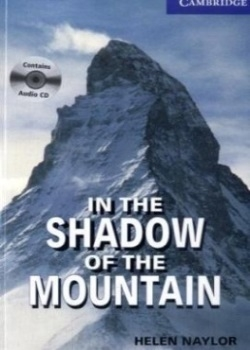 Cambridge English Readers: In the Shadow of the Mountain