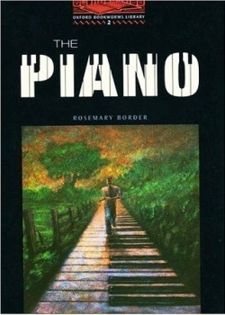 Oxford Bookworms Library: The Piano