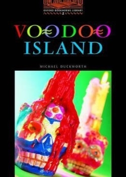 Oxford Bookworms Library: Voodoo Island