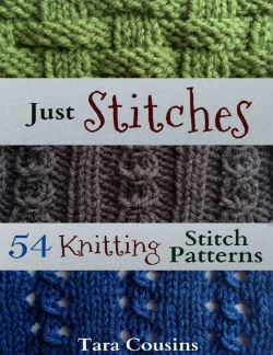 Tara Cousins - Just Stitches: 54 Knitting Stitch Patterns