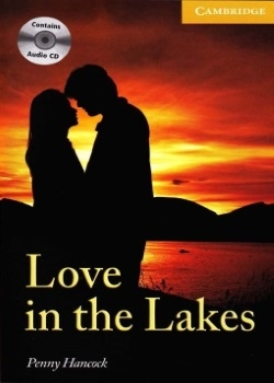 Cambridge English Readers: Love in the Lakes