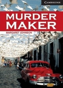 Cambridge English Readers: Murder Maker