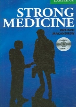 Cambridge English Readers: Strong Medicine