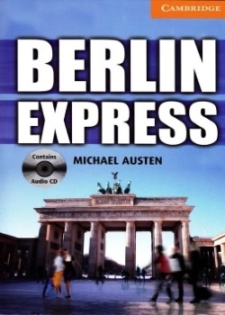 Cambridge English Readers: Berlin Express