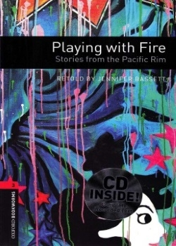 Oxford Bookworms Library: Playing with Fire: Stories from the Pacific Rim