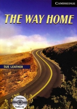 Cambridge English Readers: The Way Home
