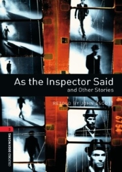 Oxford Bookworms Library: As the Inspector Said and Other Stories
