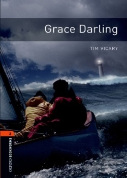 Oxford Bookworms Library: Grace Darling