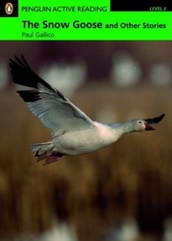 Penguin Active Reading: The Snow Goose and Other Stories